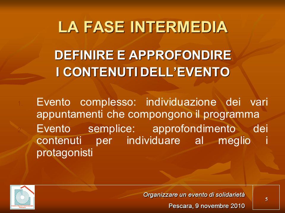 5 LA FASE INTERMEDIA DEFINIRE E APPROFONDIRE I CONTENUTI DELLEVENTO 1.