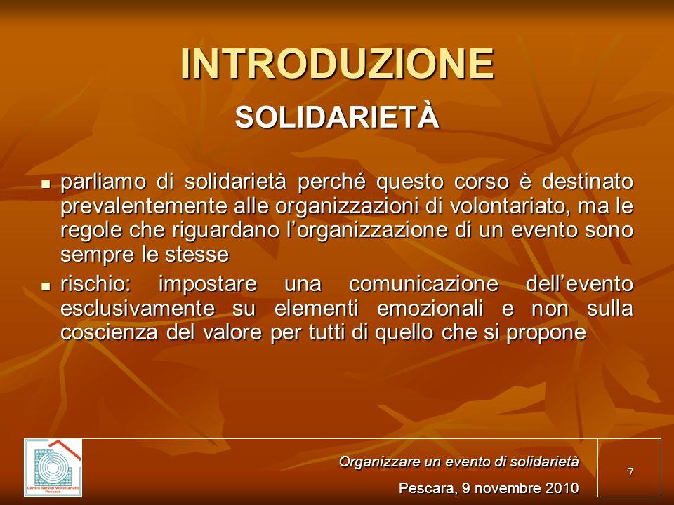 8 Organizzare un evento di solidarietà Pescara, 9 novembre 2010 LE FASI DELLORGANIZZAZIONE 1.