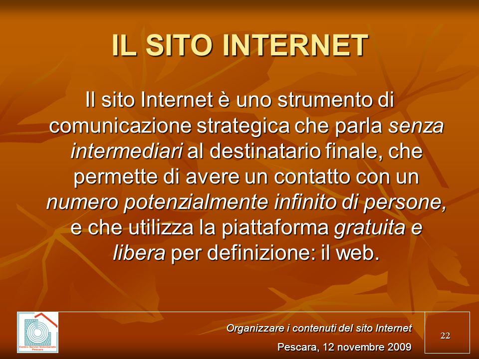 22 IL SITO INTERNET Il sito Internet è uno strumento di comunicazione strategica che parla senza intermediari al destinatario finale, che permette di avere un contatto con un numero potenzialmente infinito di persone, e che utilizza la piattaforma gratuita e libera per definizione: il web.