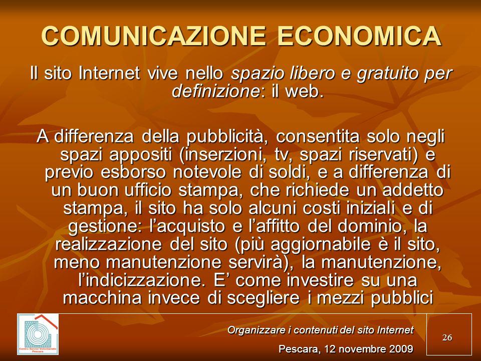 26 COMUNICAZIONE ECONOMICA Il sito Internet vive nello spazio libero e gratuito per definizione: il web.