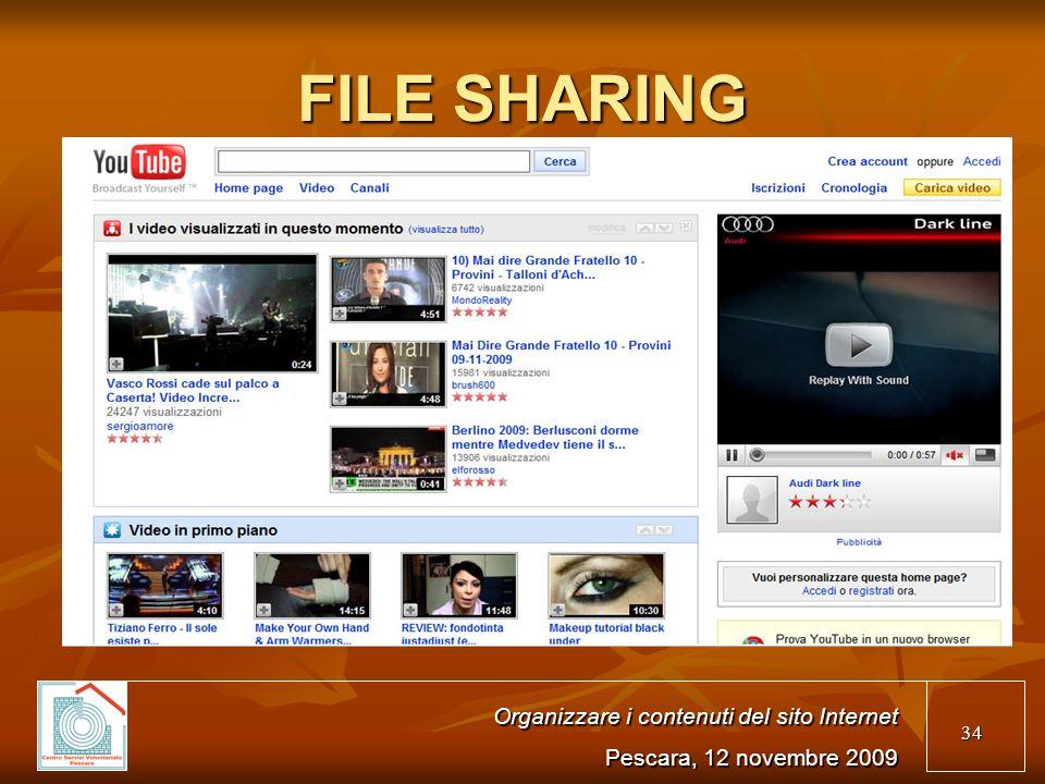 34 FILE SHARING Organizzare i contenuti del sito Internet Pescara, 12 novembre 2009