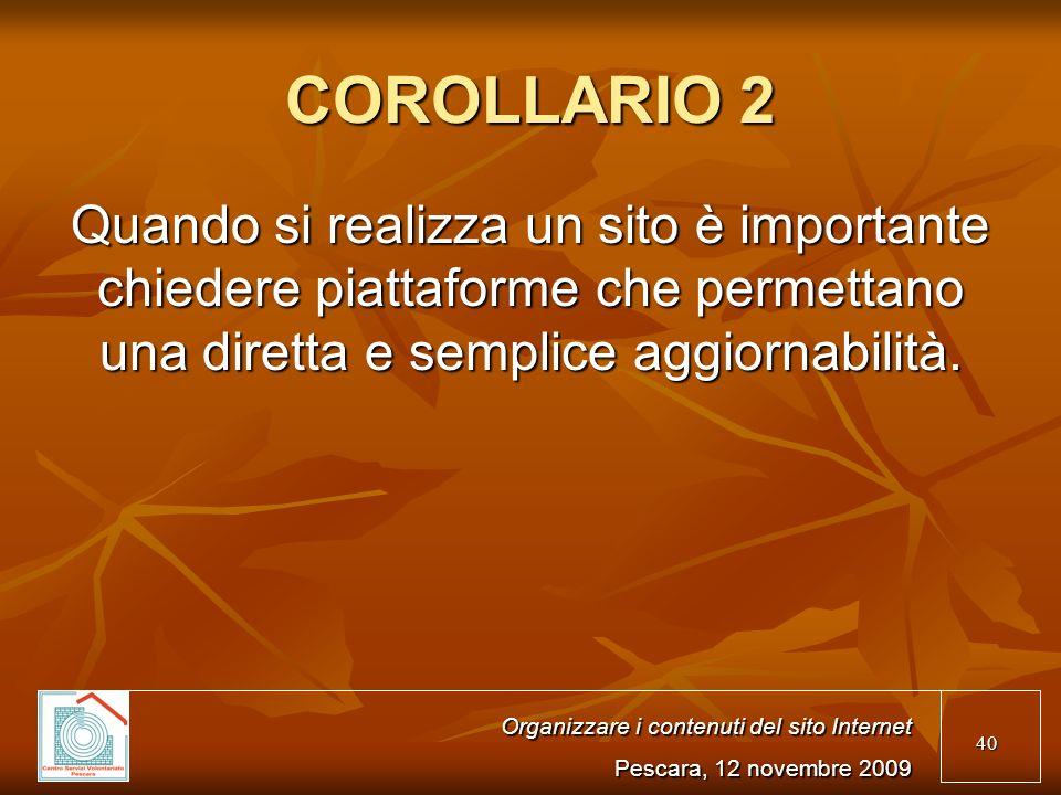 40 COROLLARIO 2 Quando si realizza un sito è importante chiedere piattaforme che permettano una diretta e semplice aggiornabilità.