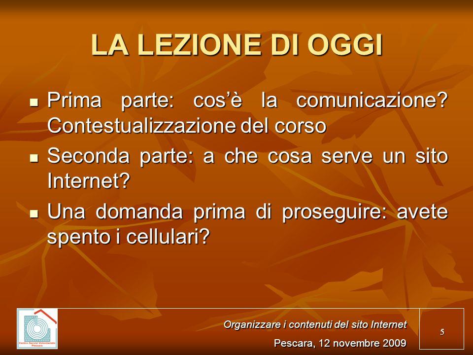 5 LA LEZIONE DI OGGI Prima parte: cosè la comunicazione.