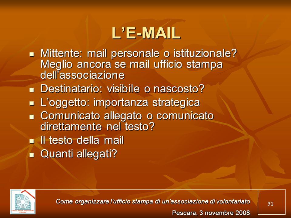 51 LE-MAIL Mittente: mail personale o istituzionale? Meglio ancora se mail ufficio stampa dellassociazione Mittente: mail personale o istituzionale? M