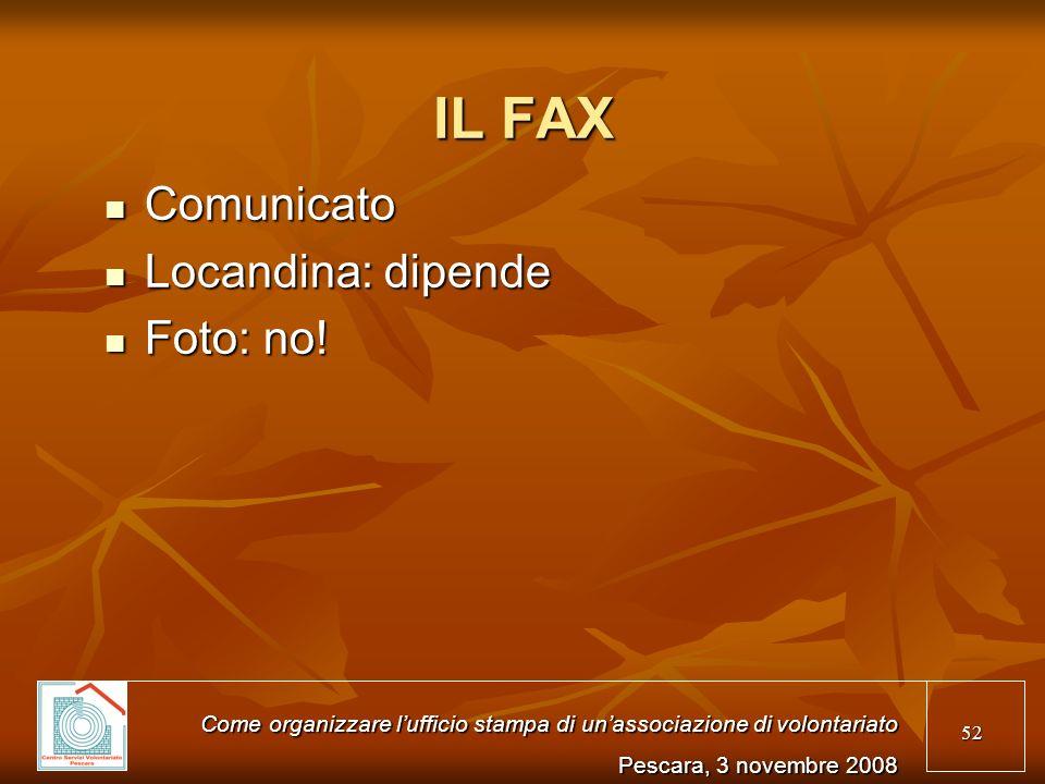 52 IL FAX Comunicato Comunicato Locandina: dipende Locandina: dipende Foto: no! Foto: no! Come organizzare lufficio stampa di unassociazione di volont
