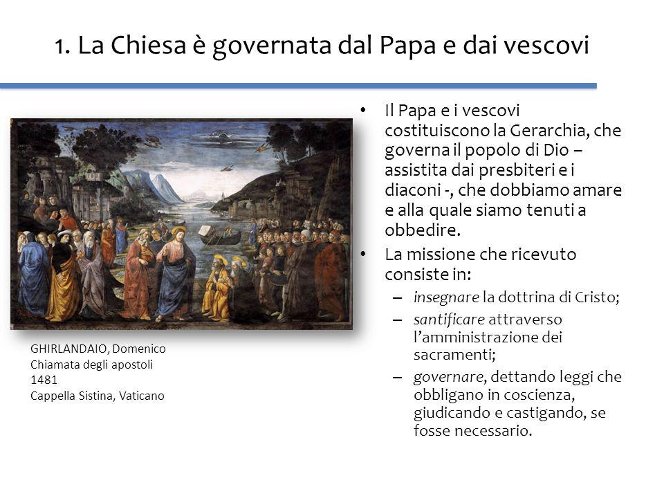 1. La Chiesa è governata dal Papa e dai vescovi Il Papa e i vescovi costituiscono la Gerarchia, che governa il popolo di Dio – assistita dai presbiter