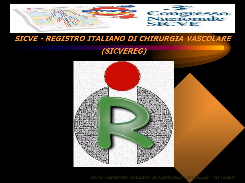 PRESENTAZIONE DEL REGISTRO ITALIANO DI CHIRURGIA VASCOLARE - SICVE SICVEREG Sala 500 Centro Congressi Lingotto ore 12.45 Torino, 28 settembre 2004 D.