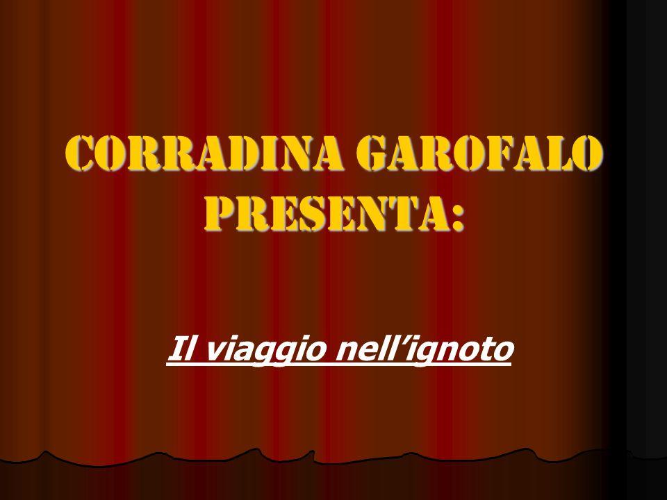 Corradina Garofalo presenta: Il viaggio nellignoto