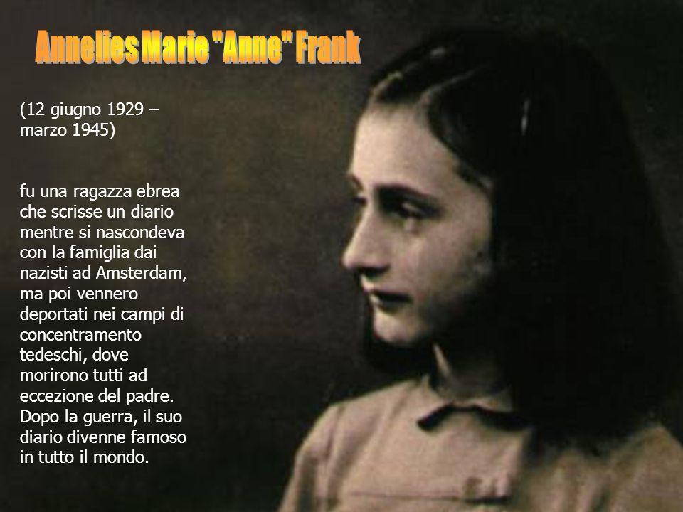 (12 giugno 1929 – marzo 1945) fu una ragazza ebrea che scrisse un diario mentre si nascondeva con la famiglia dai nazisti ad Amsterdam, ma poi vennero
