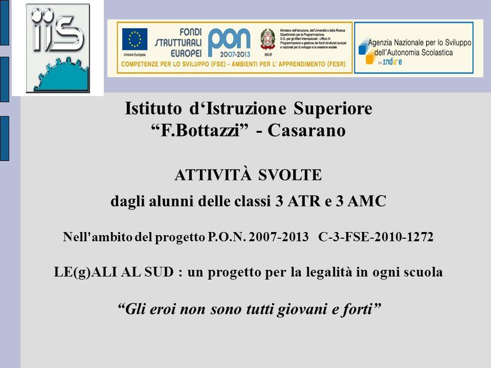 Istituto dIstruzione Superiore F.Bottazzi - Casarano ATTIVITÀ SVOLTE dagli alunni delle classi 3 ATR e 3 AMC Nell ambito del progetto P.O.N.
