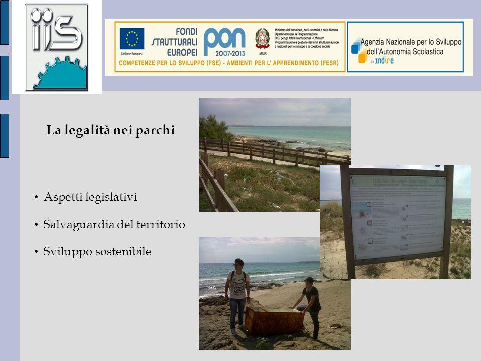 Aspetti legislativi Salvaguardia del territorio Sviluppo sostenibile La legalità nei parchi