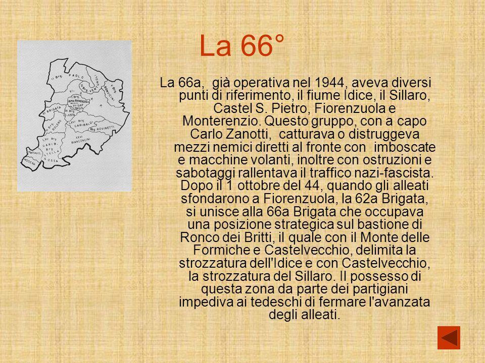 La 66° La 66a, già operativa nel 1944, aveva diversi punti di riferimento, il fiume Idice, il Sillaro, Castel S.