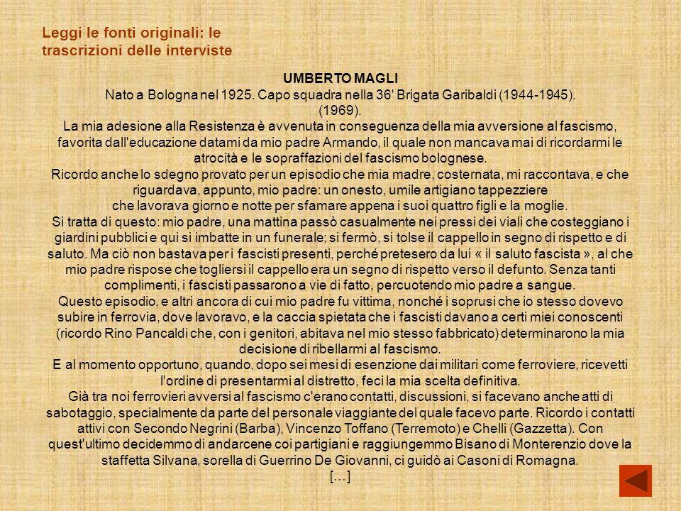 UMBERTO MAGLI Nato a Bologna nel 1925.Capo squadra nella 36 Brigata Garibaldi (1944-1945).