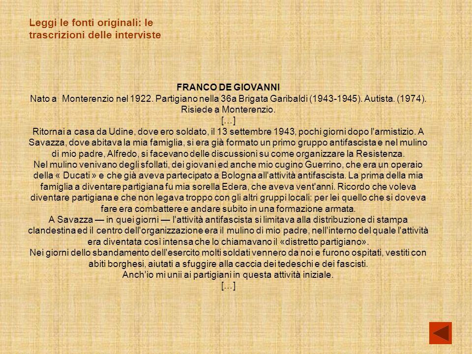 FRANCO DE GIOVANNI Nato a Monterenzio nel 1922.Partigiano nella 36a Brigata Garibaldi (1943-1945).
