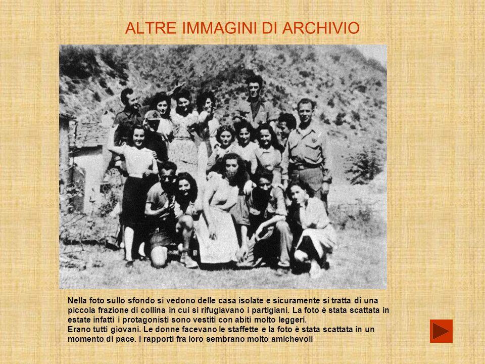 ALTRE IMMAGINI DI ARCHIVIO Nella foto sullo sfondo si vedono delle casa isolate e sicuramente si tratta di una piccola frazione di collina in cui si rifugiavano i partigiani.