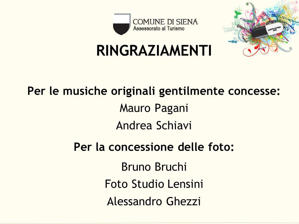 RINGRAZIAMENTI Per le musiche originali gentilmente concesse: Mauro Pagani Andrea Schiavi Per la concessione delle foto: Bruno Bruchi Foto Studio Lens