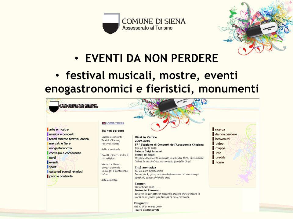 EVENTI DA NON PERDERE festival musicali, mostre, eventi enogastronomici e fieristici, monumenti