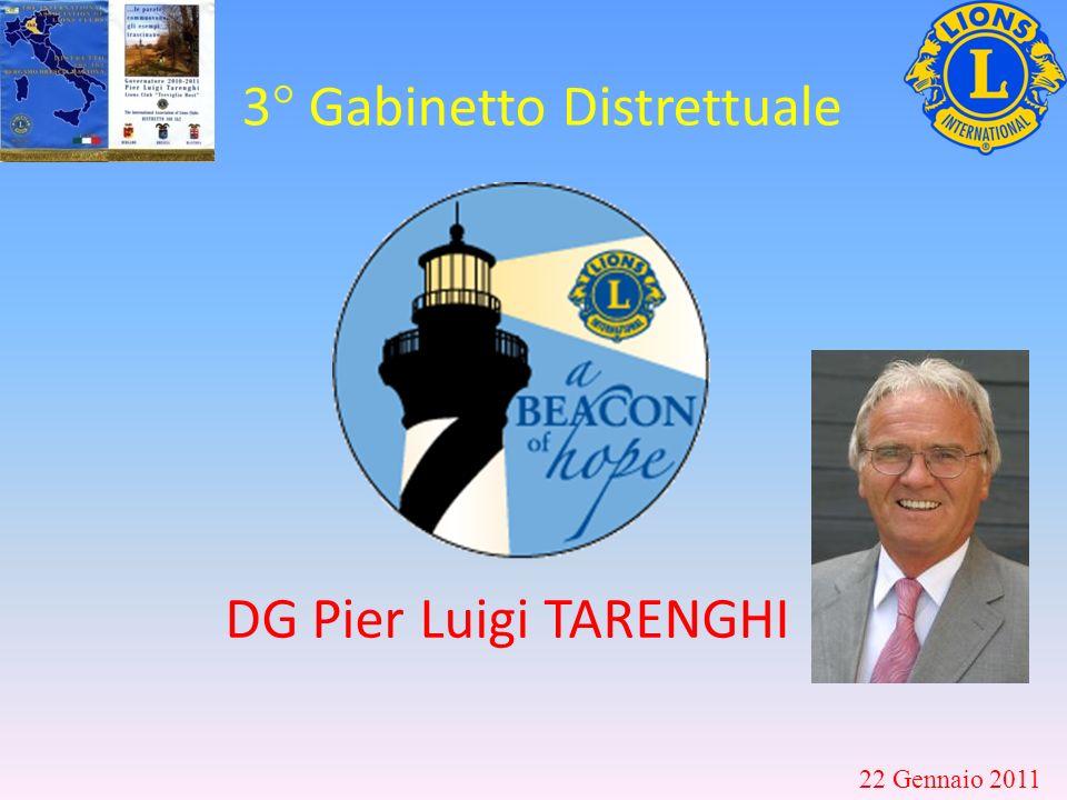 3° Gabinetto Distrettuale 22 Gennaio 2011 DG Pier Luigi TARENGHI