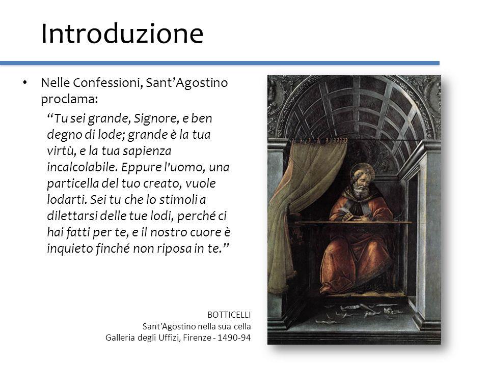 Introduzione Nelle Confessioni, SantAgostino proclama: Tu sei grande, Signore, e ben degno di lode; grande è la tua virtù, e la tua sapienza incalcola