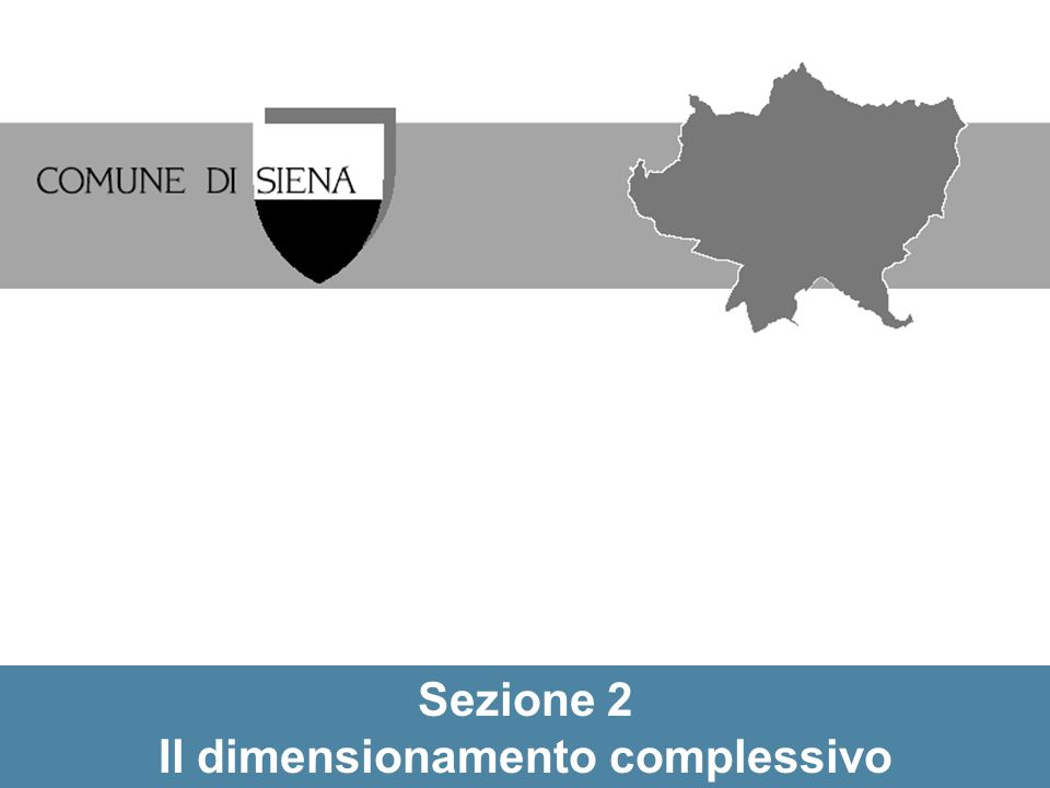 Sezione 2 Il dimensionamento complessivo