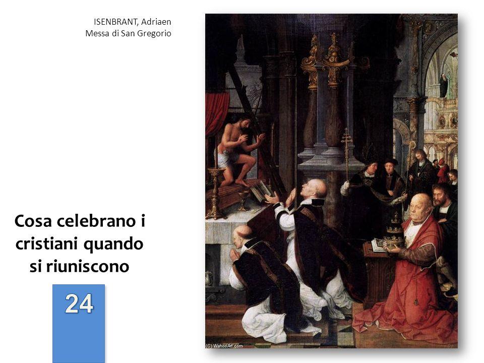 Cosa celebrano i cristiani quando si riuniscono ISENBRANT, Adriaen Messa di San Gregorio