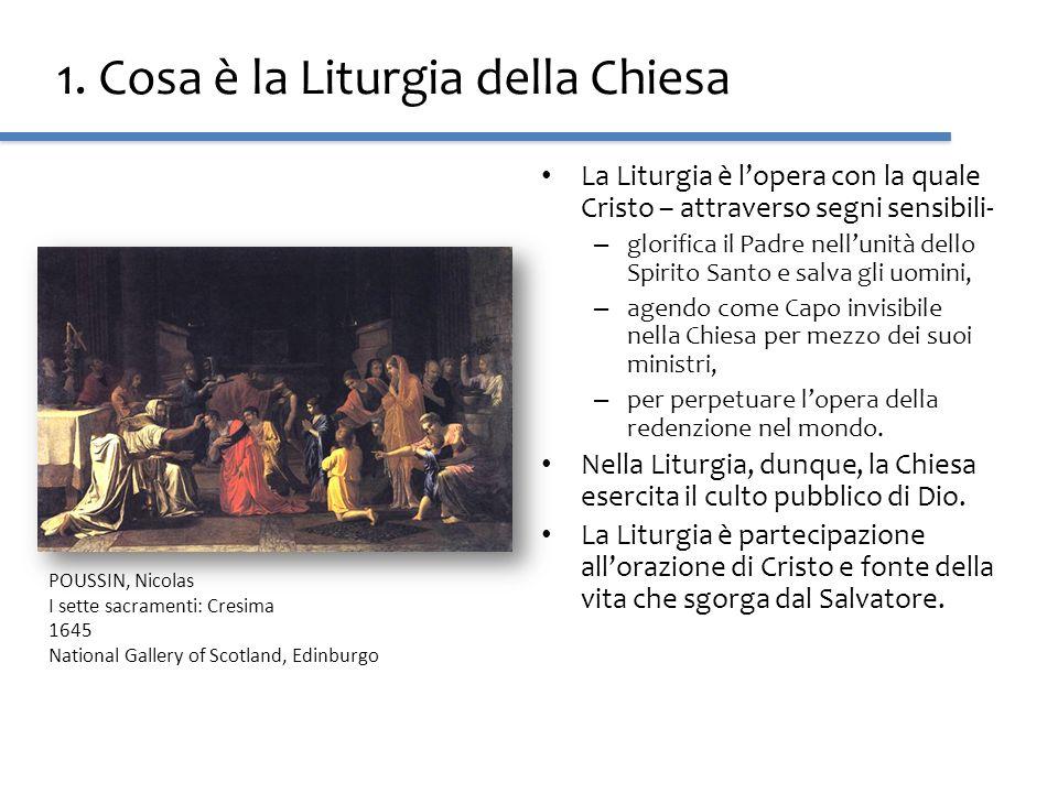 1. Cosa è la Liturgia della Chiesa La Liturgia è lopera con la quale Cristo – attraverso segni sensibili- – glorifica il Padre nellunità dello Spirito