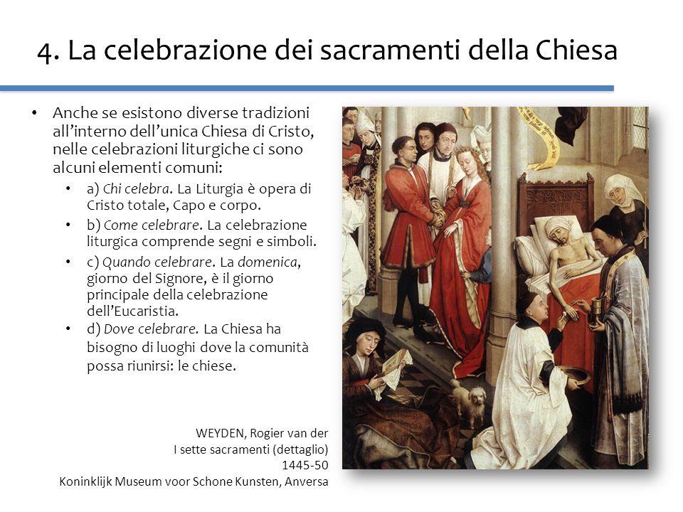 4. La celebrazione dei sacramenti della Chiesa Anche se esistono diverse tradizioni allinterno dellunica Chiesa di Cristo, nelle celebrazioni liturgic