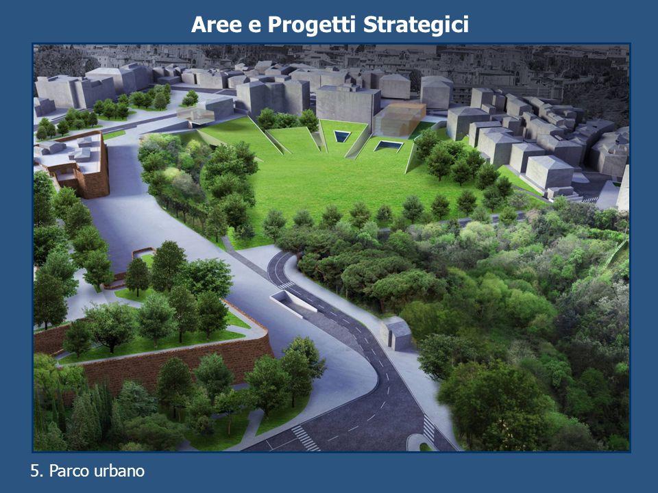 Aree e Progetti Strategici 5. Parco urbano