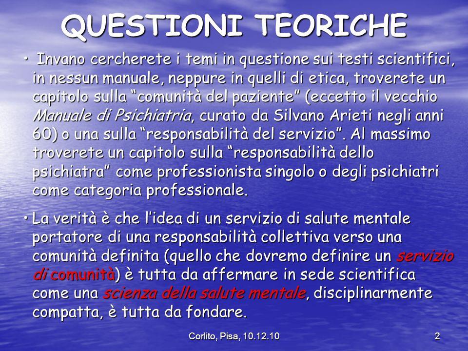 Corlito, Pisa, 10.12.1023 Il modello toscano: la rete Continuità terapeutica (rete dei presidi) Gruppo di lavoro multiprofessionale SPDC C T S R C D APP.