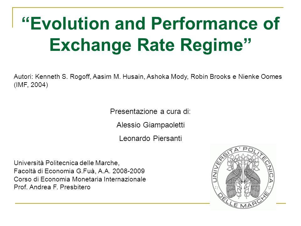 Evolution and Performance of Exchange Rate Regime Autori: Kenneth S. Rogoff, Aasim M. Husain, Ashoka Mody, Robin Brooks e Nienke Oomes (IMF, 2004) Pre
