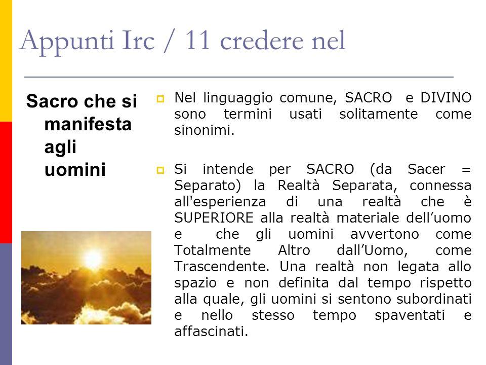 Sacro che si manifesta agli uomini Nel linguaggio comune, SACRO e DIVINO sono termini usati solitamente come sinonimi. Si intende per SACRO (da Sacer