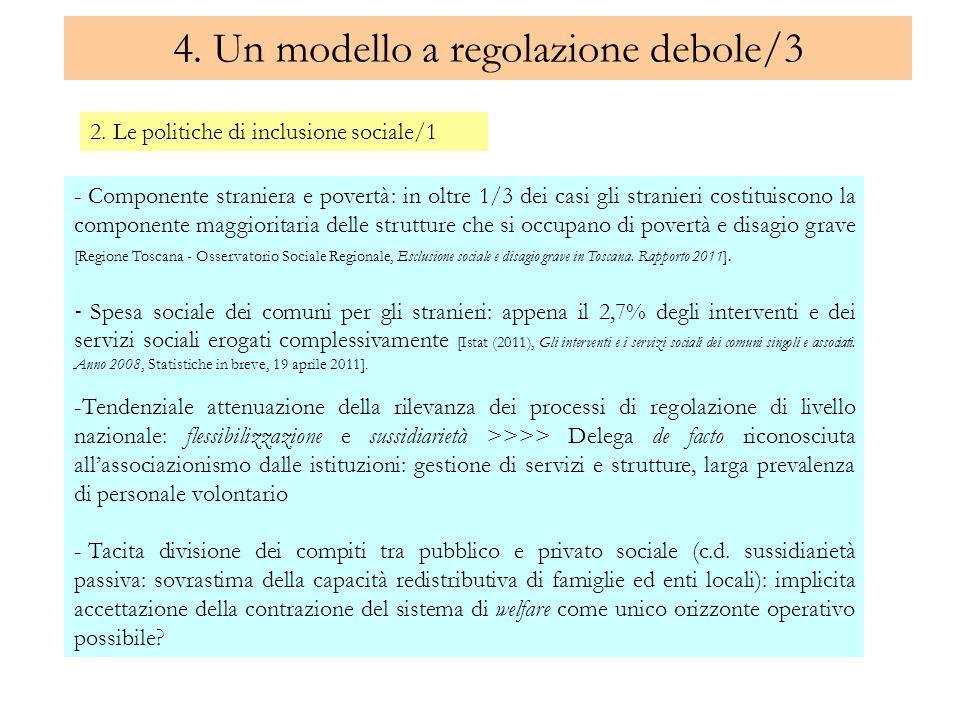 4. Un modello a regolazione debole/3 2. Le politiche di inclusione sociale/1 - Componente straniera e povertà: in oltre 1/3 dei casi gli stranieri cos