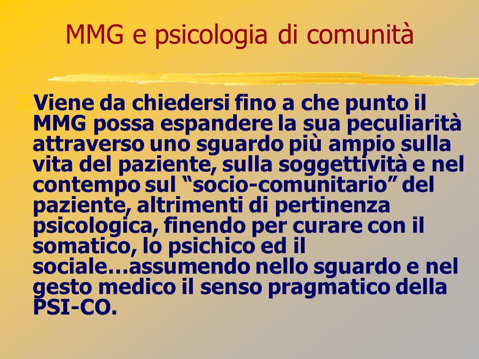 MMG e psicologia di comunità Viene da chiedersi fino a che punto il MMG possa espandere la sua peculiarità attraverso uno sguardo più ampio sulla vita