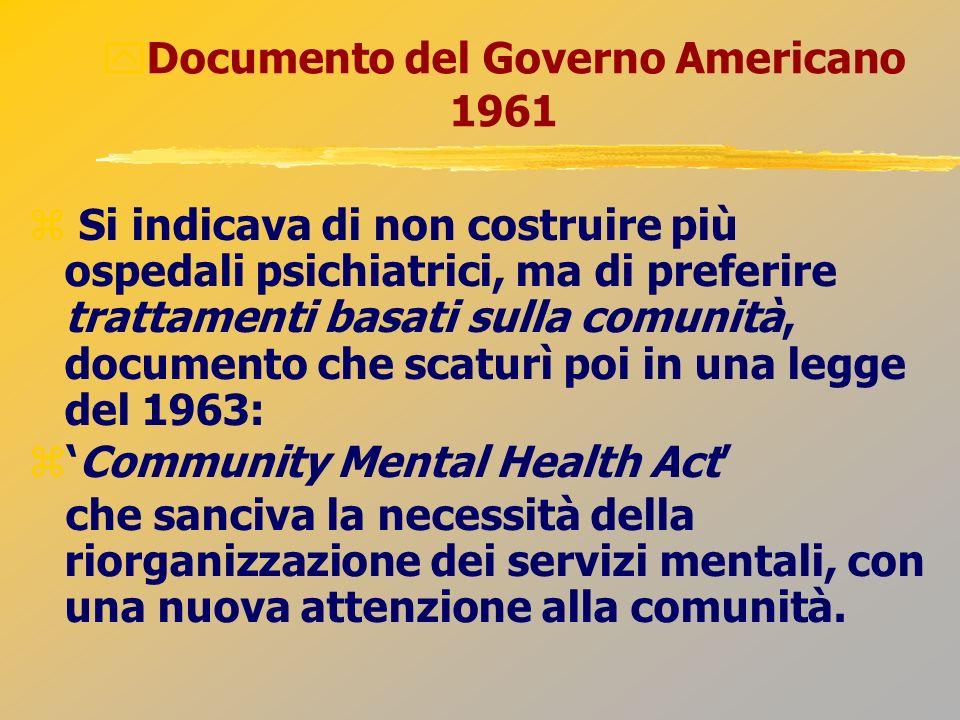Si indicava di non costruire più ospedali psichiatrici, ma di preferire trattamenti basati sulla comunità, documento che scaturì poi in una legge del