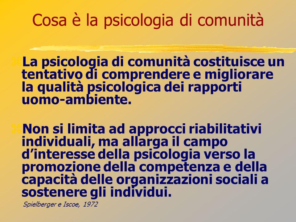 Cosa è la psicologia di comunità La psicologia di comunità costituisce un tentativo di comprendere e migliorare la qualità psicologica dei rapporti uo