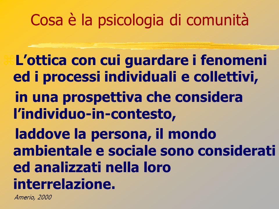 Cosa è la psicologia di comunità I modelli ecologici della psicologia di comunità suggeriscono di concepire i disturbi e le malattie propri dellindividuo, nel suo ambiente sia ambiente materiale che ambiente umano di vita.