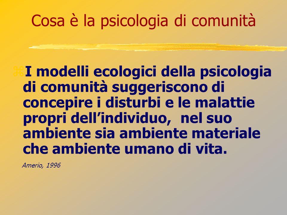 Cosa è la psicologia di comunità Una riflessione volta a considerare sia i soggetti sia il contesto in cui sono inseriti, articolando il dato soggettivo con quello oggettivo ed i processi individuali con quelli collettivi;