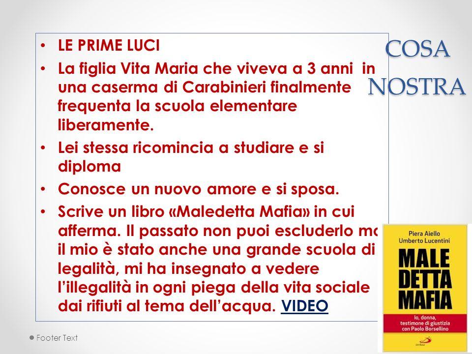 COSA NOSTRA LE PRIME LUCI La figlia Vita Maria che viveva a 3 anni in una caserma di Carabinieri finalmente frequenta la scuola elementare liberamente