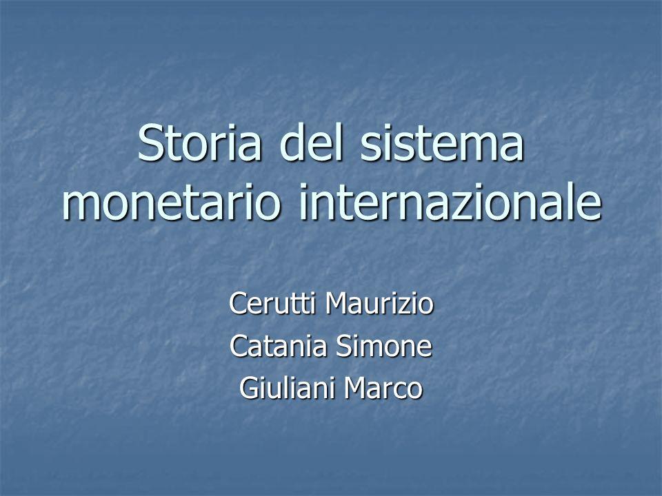 La storia del Sistema Monetario Internazionale Perché studiarla.
