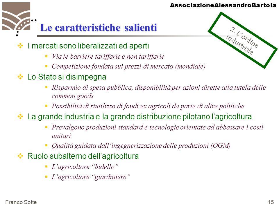 AssociazioneAlessandroBartola Franco Sotte 15 Le caratteristiche salienti I mercati sono liberalizzati ed aperti Via le barriere tariffarie e non tari