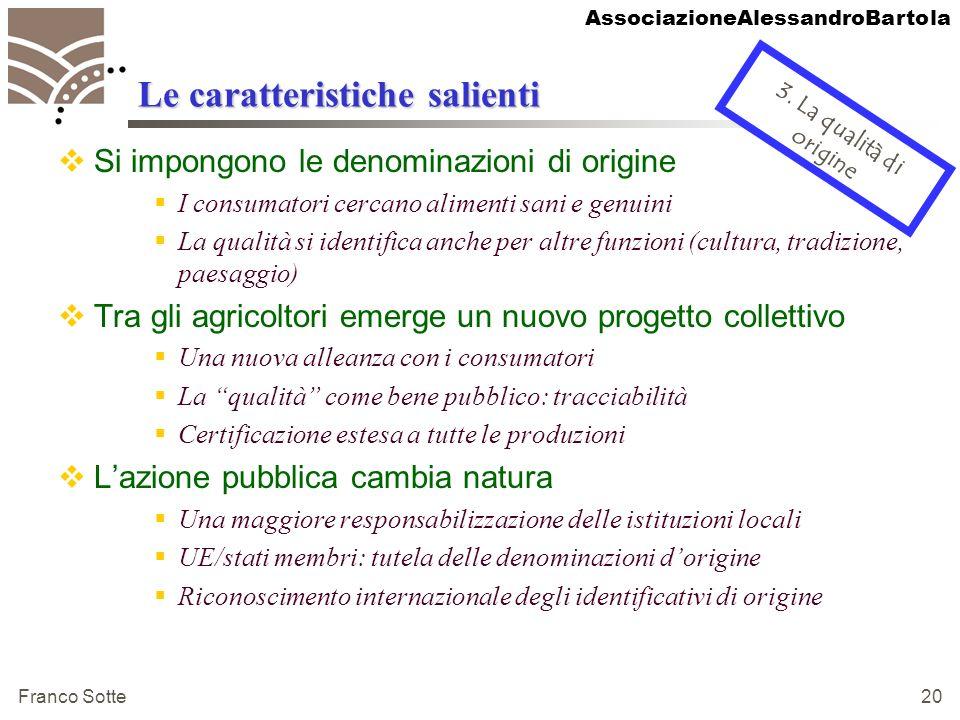AssociazioneAlessandroBartola Franco Sotte 20 Le caratteristiche salienti Si impongono le denominazioni di origine I consumatori cercano alimenti sani