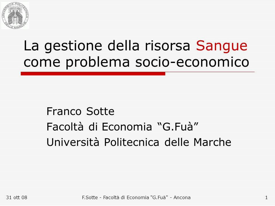 31 ott 08F.Sotte - Facoltà di Economia G.Fuà - Ancona22 Cosa richiederesti al Trasfusionale e allAvis.