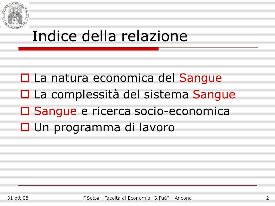 31 ott 08F.Sotte - Facoltà di Economia G.Fuà - Ancona3 Il Sangue è un bene economico .