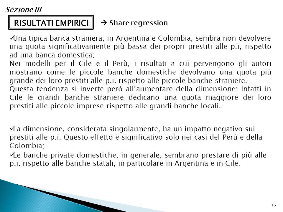 RISULTATI EMPIRICI : Sezione III 16 Una tipica banca straniera, in Argentina e Colombia, sembra non devolvere una quota significativamente più bassa d