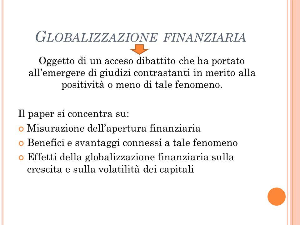 M ISURAZIONI DELL APERTURA FINANZIARIA Approccio tradizionale (misurazione dellapertura finanziaria basata sulle restrizioni legali applicate ai flussi di capitale).
