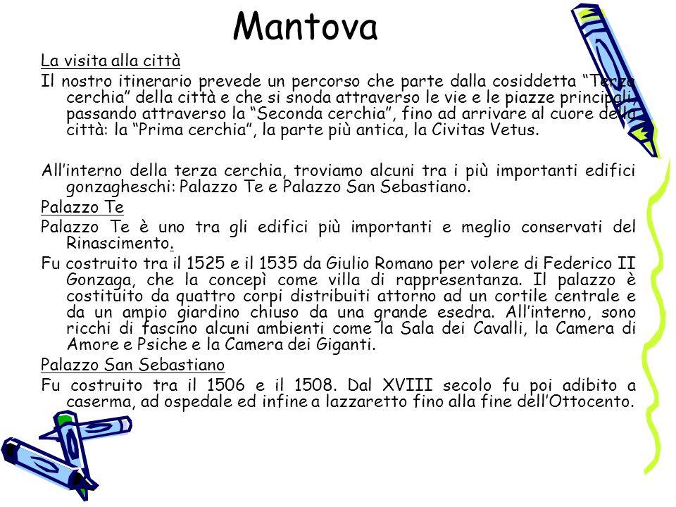 Mantova La visita alla città Il nostro itinerario prevede un percorso che parte dalla cosiddetta Terza cerchia della città e che si snoda attraverso l