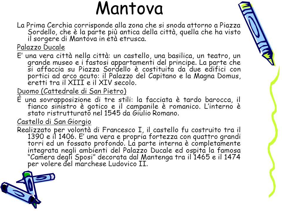 Mantova La Prima Cerchia corrisponde alla zona che si snoda attorno a Piazza Sordello, che è la parte più antica della città, quella che ha visto il s