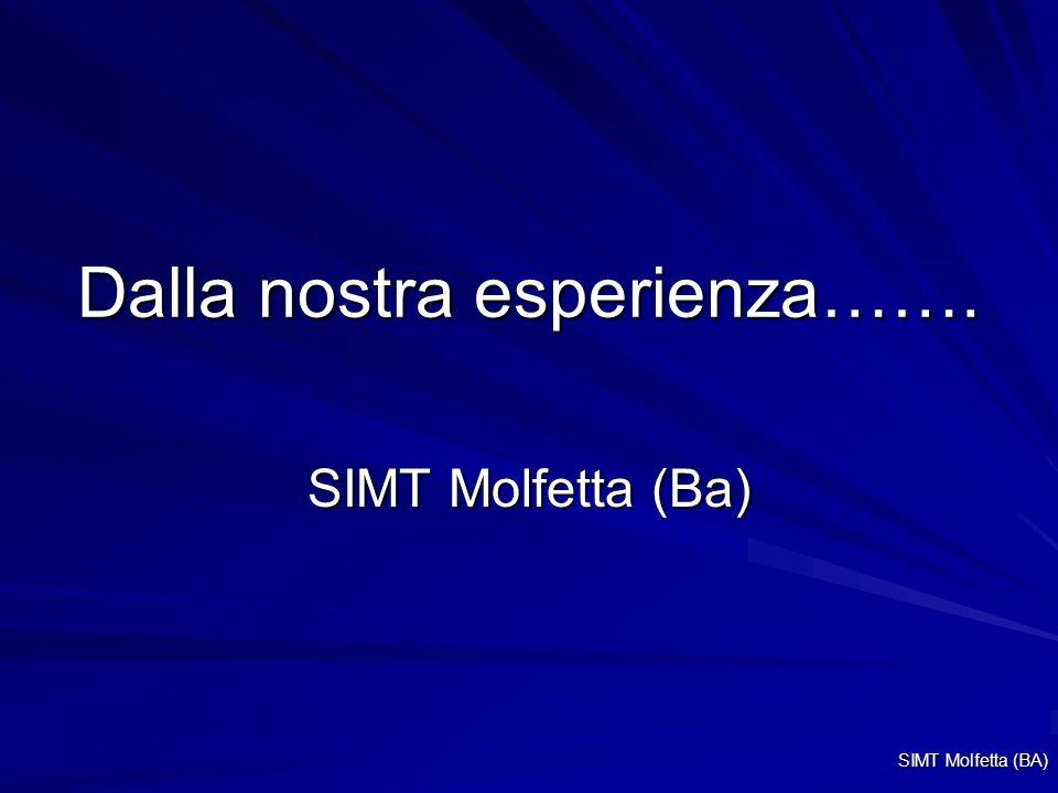 Dalla nostra esperienza……. SIMT Molfetta (Ba) SIMT Molfetta (BA)