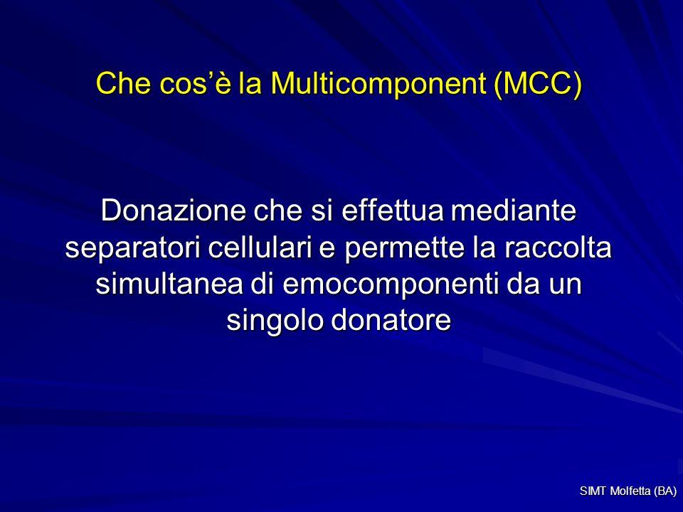 Che cosè la Multicomponent (MCC) Donazione che si effettua mediante separatori cellulari e permette la raccolta simultanea di emocomponenti da un singolo donatore SIMT Molfetta (BA)
