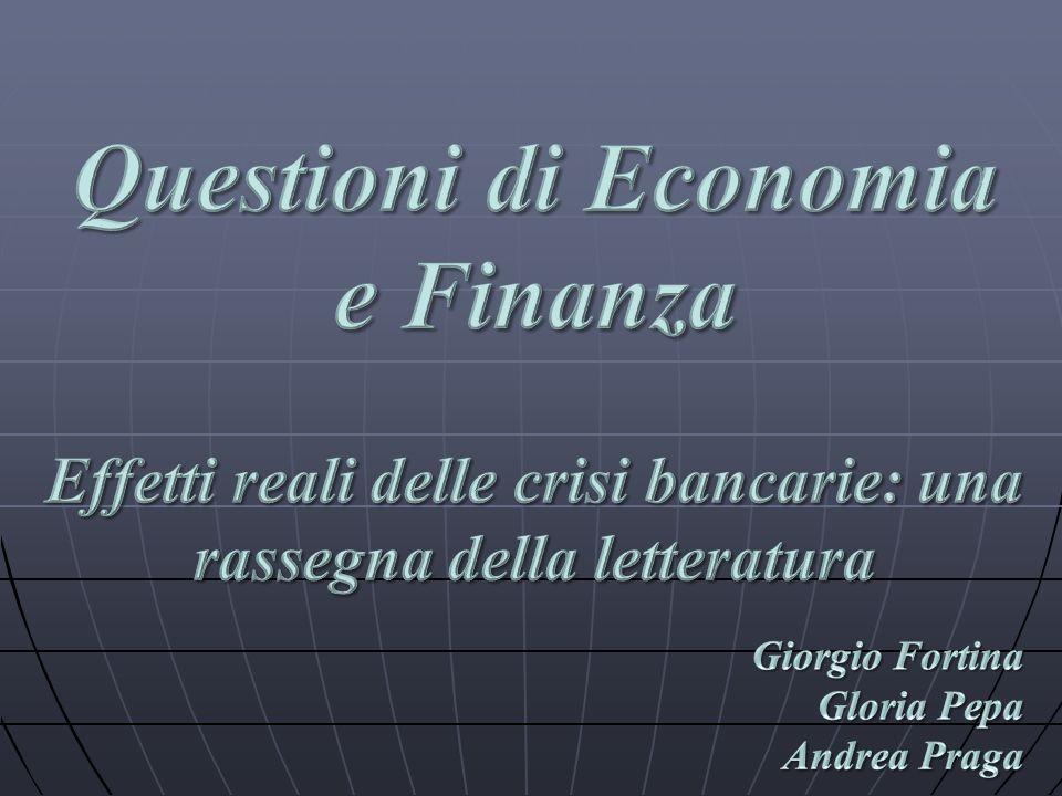 Introduzione Principali effetti reali delle crisi bancarie; Legame tra settore bancario e attività economica; Crisi bancarie hanno impatto negativo sul PIL; Differenza tra risultati macro e micro economici.